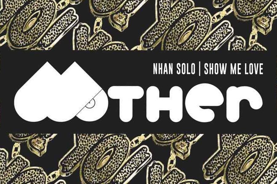 Nhan Solo – Show Me Love (Mother Recordings)