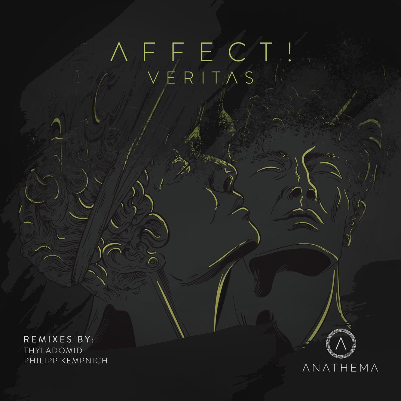 Affect! – Veritas (Thyladomid Remix)(Anathema Records)