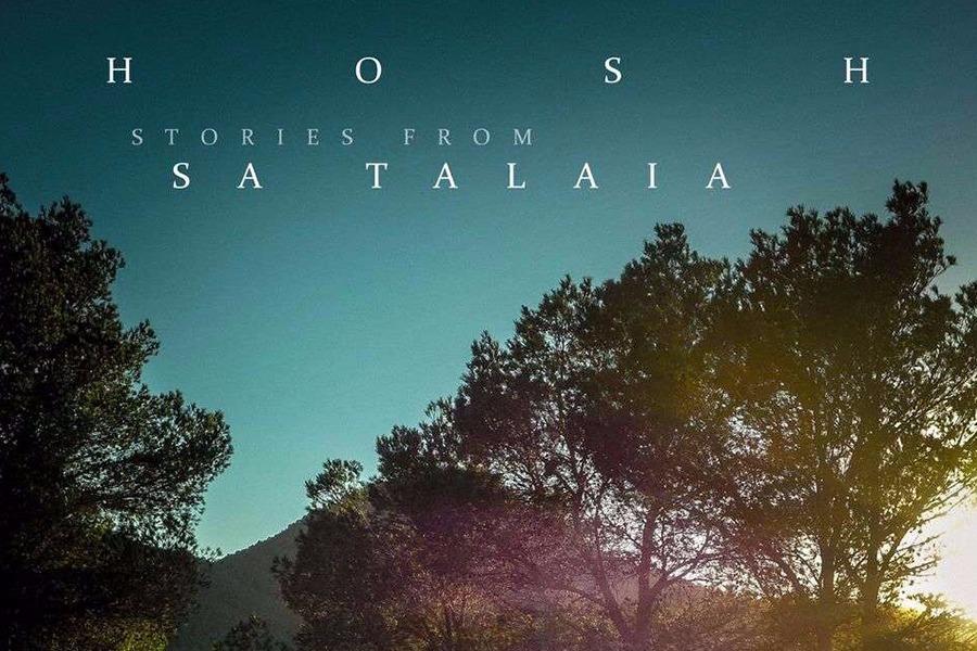HOSH – Stories From Sa Talaia (Fryhide)