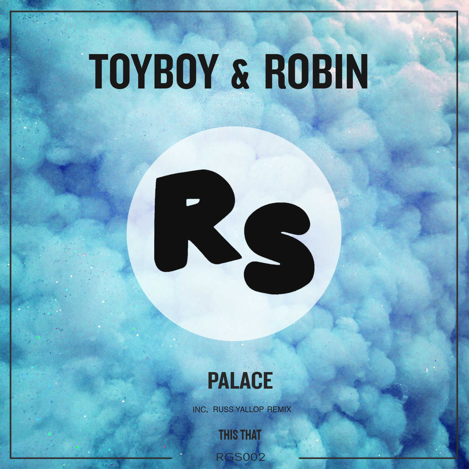 Toyboy & Robin – Palace (Russ Yallop Remix)(Regression Sessions)